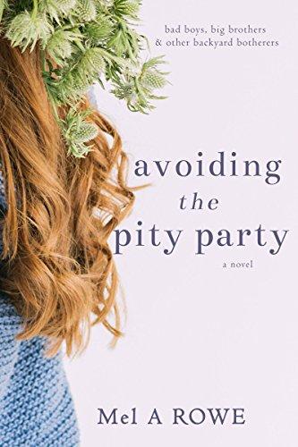 Avoiding The Pity Party : Mel A Rowe