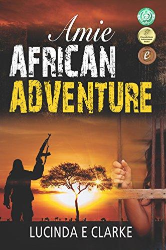 Amie African Adventure : Lucinda E Clarke