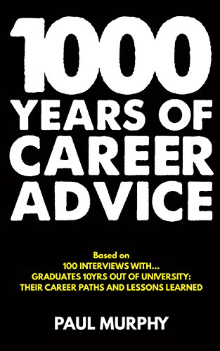 1000 Years of Career Advice : Paul Murphy