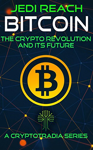 Bitcoin : The Crypto Revolution And Its Future