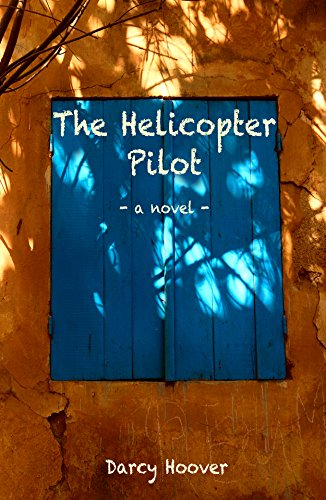 The Helicopter Pilot : Darcy Hoover