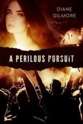 A Perilous Pursuit : Diane Gilmore