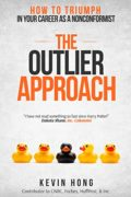 The Outlier Approach : Kevin Hong