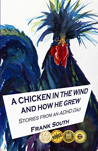 A Chicken in the Wind and How He Grew : Frank South