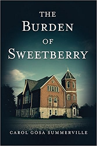 The Burden of Sweetberry : Carol Gosa-Summerville