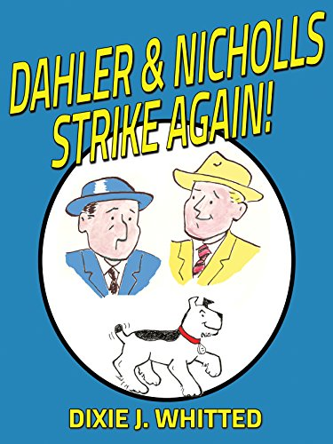 Dahler and Nicholls Strike Again! : Dixie J. Whitted