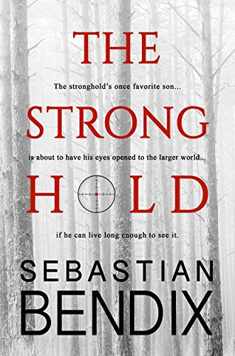 The Stronghold : Sebastian Bendix
