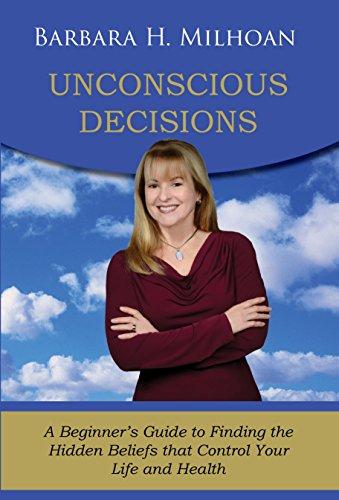 Unconscious Decisions : Barbara H Milhoan