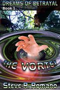 Dreams Of Betrayal: The Vortex : Steve R. Romano