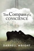 The Compass of a Conscience : Darnell D Wright