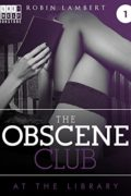 The Obscene Club – At the library : Robin Lambert
