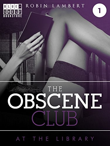 The Obscene Club - At the library : Robin Lambert