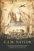 The Timekeeper's Daughter : C.J.M. Naylor