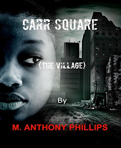 Carr Square (The Village) : M. Anthony Phillips