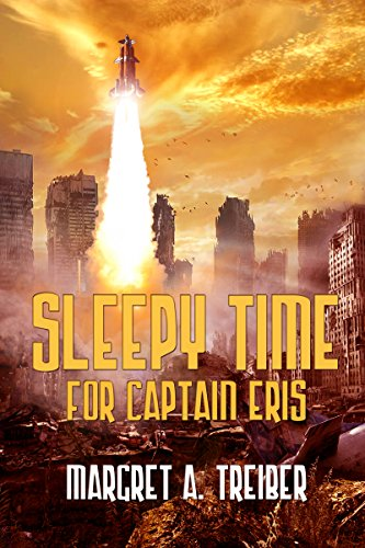 Sleepy Time For Captain Eris : Margret A. Treiber