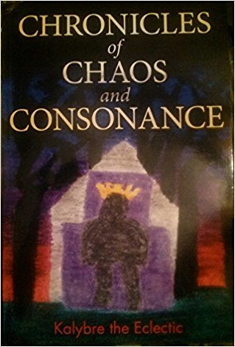 Chronicles of Chaos and Consonance : Kalybre The Eclectic