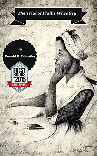 The Trial of Phillis Wheatley : Ronald Wheatley