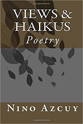 Views & Haikus: Poetry : Matthew Nino Azcuy