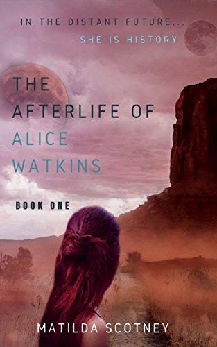 The Afterlife of Alice Watkins : Matilda Scotney