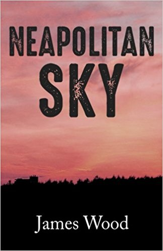 Neapolitan Sky : James Wood