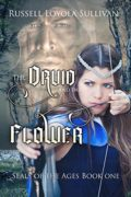 The Druid and the Flower : Russell Loyola Sullivan