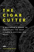 The Cigar Cutter : Harrison West