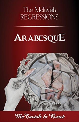 The McTavish Regressions: Arabesque : McTavish & Buret