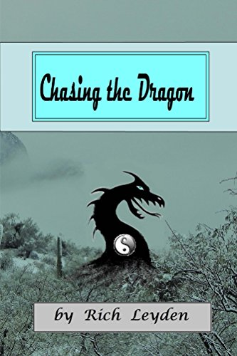 Chasing the Dragon : Rich Leyden