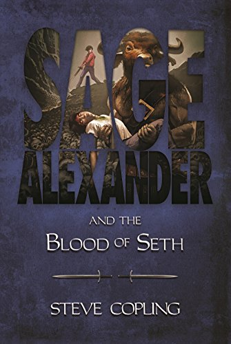 Sage Alexander and the Blood of Seth : Steve Copling