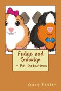 Fudge and Smudge: Pet Detectives : Gary Foster
