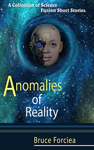 Anomalies of Reality : Bruce Forciea