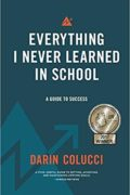 Everything I Never Learned in School : Darin Colucci