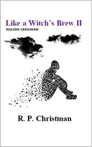 Like a Witch's Brew II: Malden Crenshaw : R. P. Christman