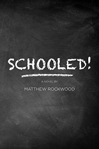 Schooled! : Matthew Rockwood
