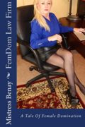 FemDom Law Firm: A Tale of Female Domination : Mistress Benay