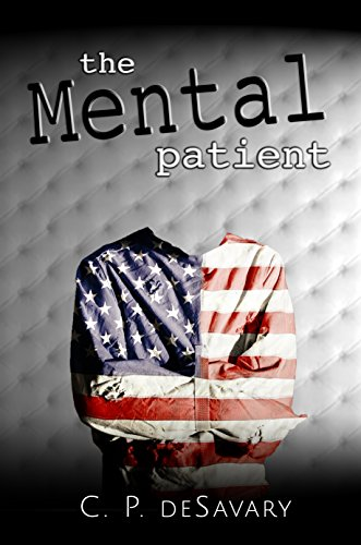 The Mental Patient : C.P. deSavary