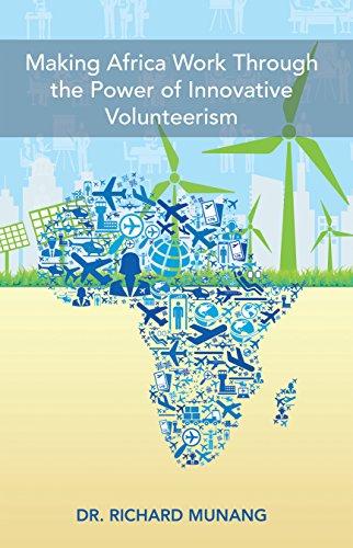Making Africa Work Through the Power of Innovative Volunteerism : Dr. Richard Munang