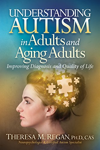 Understanding Autism in Adults and Aging Adults : Theresa Regan