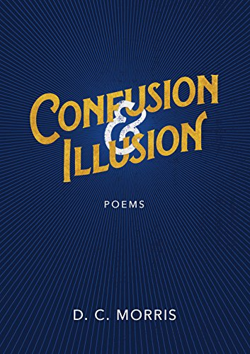 Confusion and Illusion : D. C. Morris