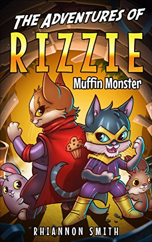 The Adventures of Rizzie Muffin Monster : Rhiannon Smith
