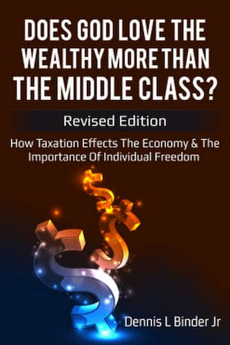 Does God Love The Wealthy More Than the Middle Class : Dennis L Binder Jr