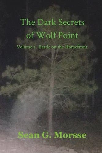 The Dark Secrets of Wolf Point : Sean G. Morsse