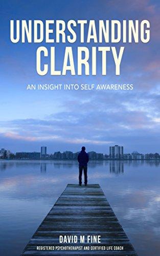 Understanding Clarity : David M Fine