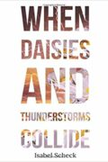 When Daisies and Thunderstorms Collide : Isabel Scheck