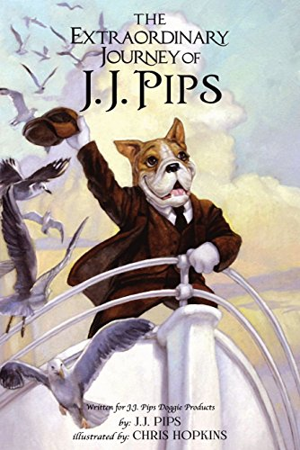 The Extraordinary Journey of J.J. Pips by J.J. Pips