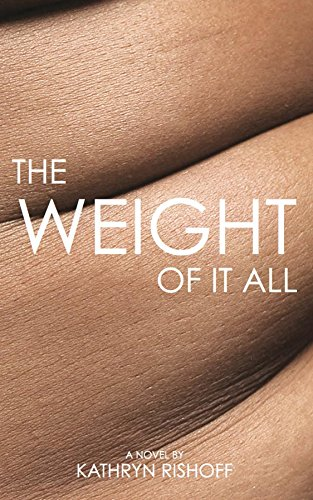 The Weight of it All : Kathryn Rishoff