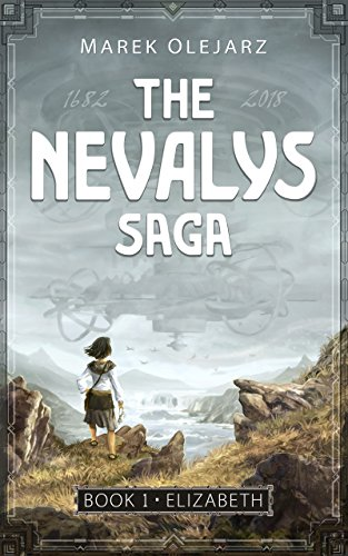 The Nevalys Saga: Elizabeth : Marek Olejarz