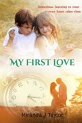 My First Love : Miranda Taylor