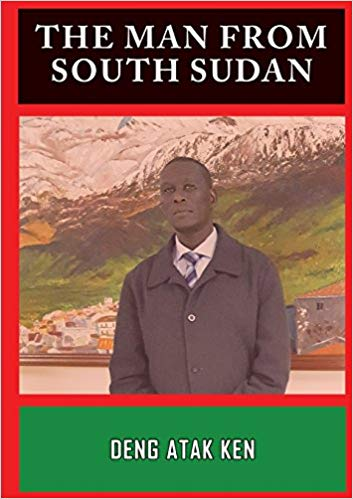 The Man From South Sudan : Deng Atak Ken