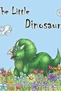 The Little Dinosaur : Samantha Ball